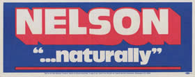 campaign bumper stick from the Nelson Collection that says, NELSON '...naturally'
